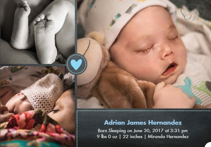 Adrian's birth announcement: Top left is a black and white photo of Adrian's feet; top right is a photo of Adrian in the hospital holding his monkey lovie; bottom left is a close-up photo of Adrian and Miranda in bed in the hospital; bottom right is the announcement text: Adrian James Hernandez, Born sleeping on June 30, 2017 at 3:31pm, 9 lbs 0 oz | 22 inches | Miranda Hernandez