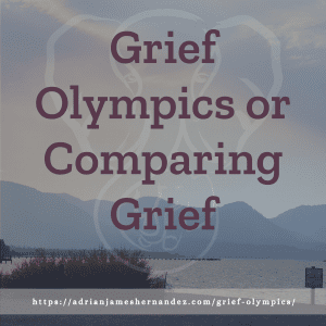Title: Grief Olympics or Comparing Grief | overlaid on image of sunset over Lake Tahoe (Miranda Hernandez)
