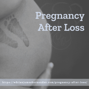 Title: Pregnancy After Loss | overlaid on image of Miranda's belly and Adrian's footprints (Two Little Starfish Photography)