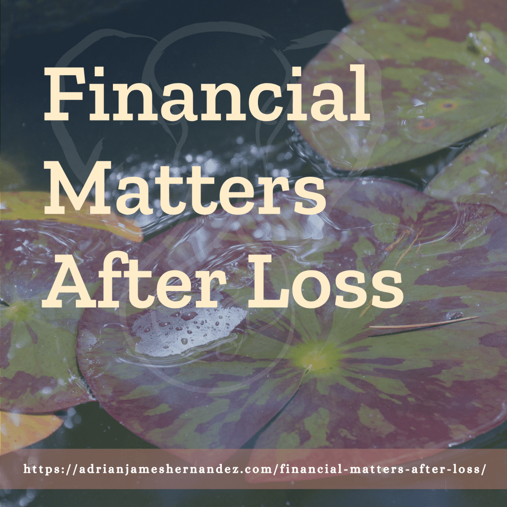 Title: Financial Matters After Loss | overlaid on image of waterlilies (Miranda Hernandez)