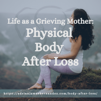 Title: Life as a Grieving Mother: Physical Body After Loss | overlaid on image of Miranda in the mountains of Kaua'i (Luna Kai Photography)