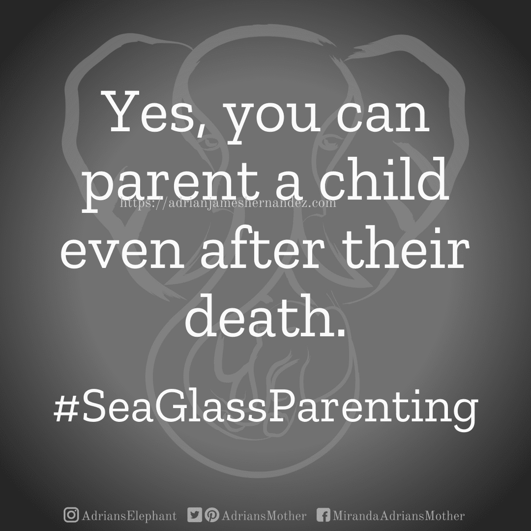 Yes, you can parent a child even after their death. #SeaGlassParenting
