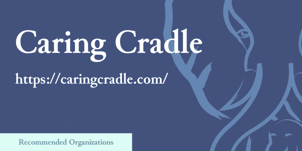 Recommended Organizations: Caring Cradle, https://caringcradle.com/