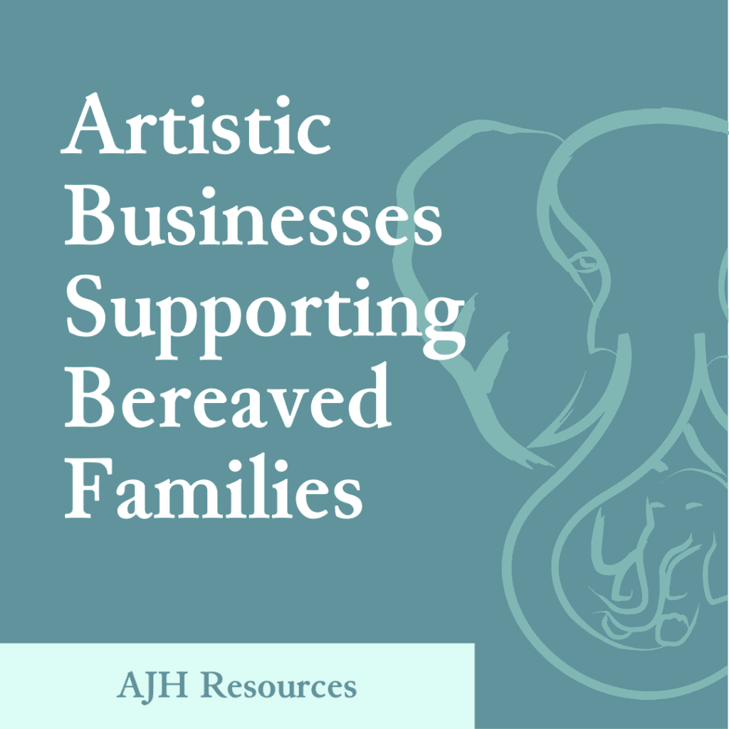AJH Resources: Artistic Businesses Supporting Bereaved Families