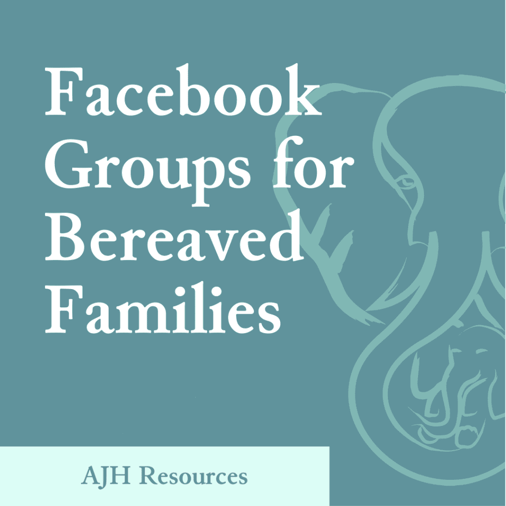 AJH Resources: Facebook Groups for Bereaved Families