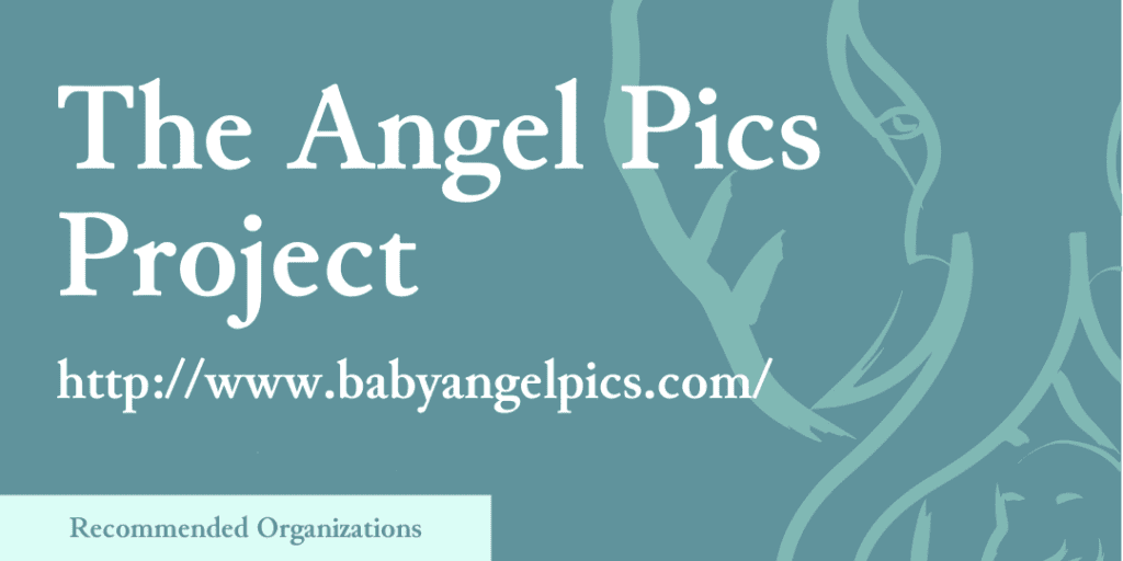 Recommended Organizations: The Angel Pics Project, http://www.babyangelpics.com/