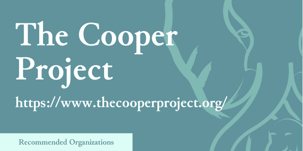 Recommended Organizations: The Cooper Project, https://www.thecooperproject.org/