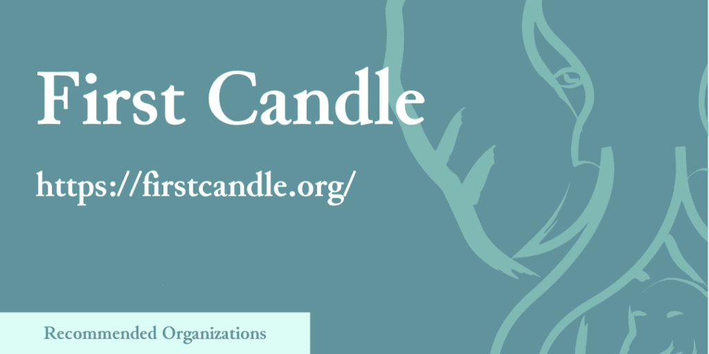 Recommended Organizations: First Candle, https://firstcandle.org/