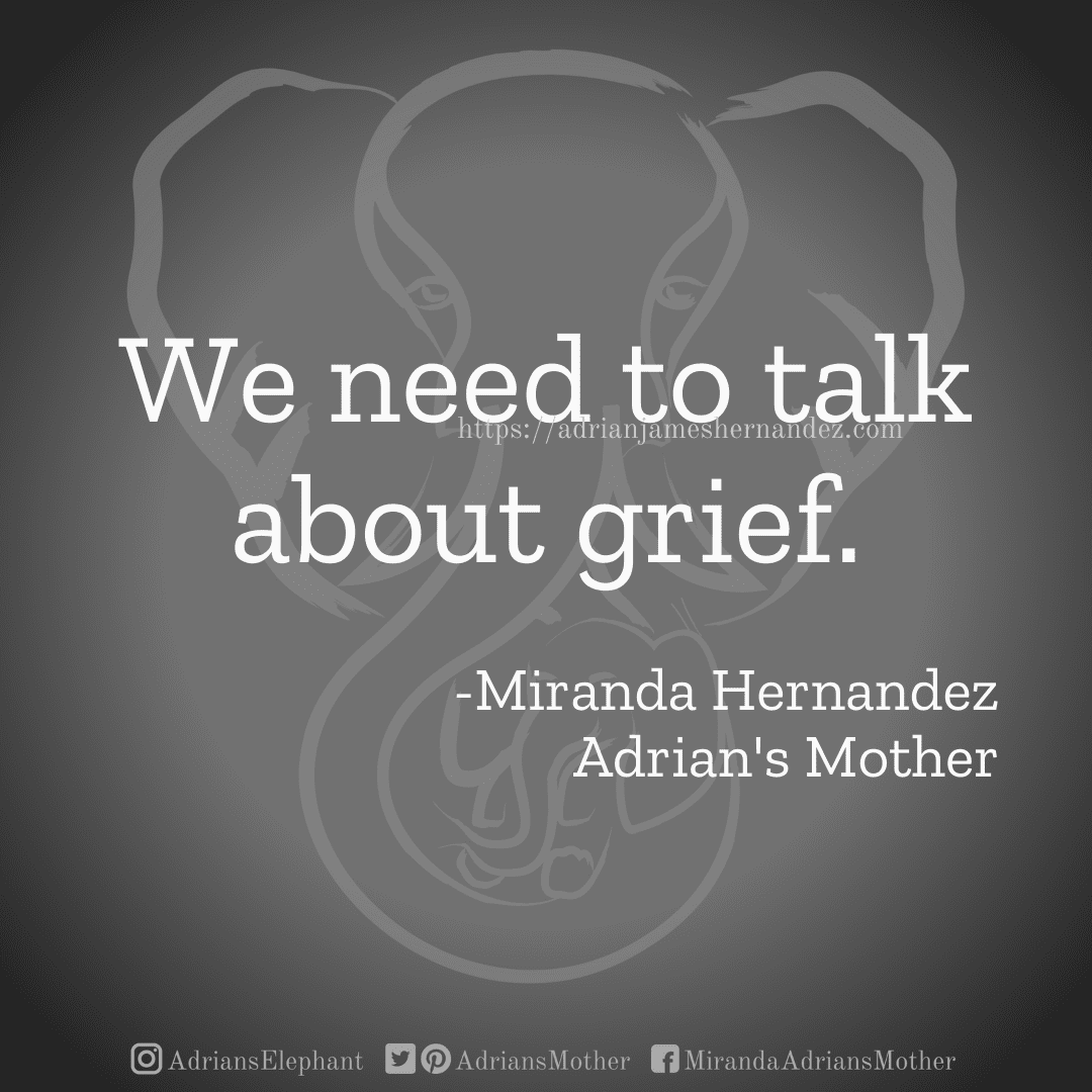 We need to talk about grief. -Miranda Hernandez, Adrian's Mother