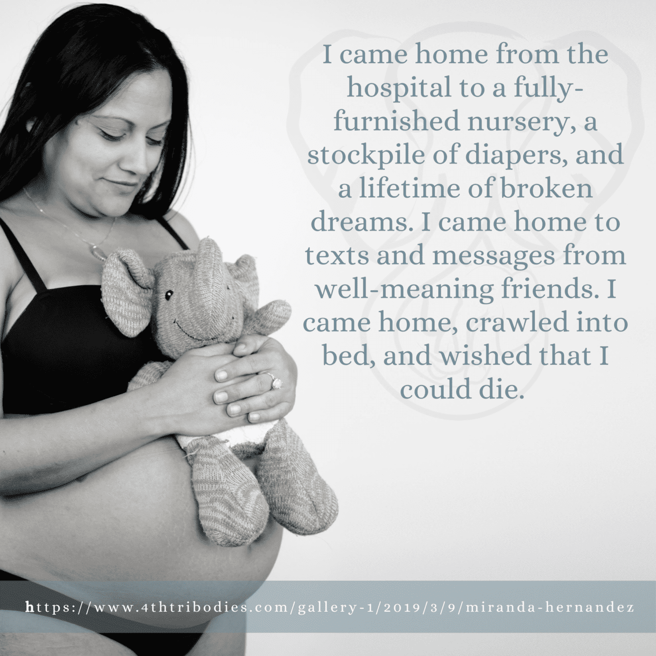 I came home from the hospital to a fully-furnished nursery, a stockpile of diapers, and a lifetime of broken dreams. I came home to texts and messages from well-meaning friends. I came home, crawled into bed, and wished that I could die.